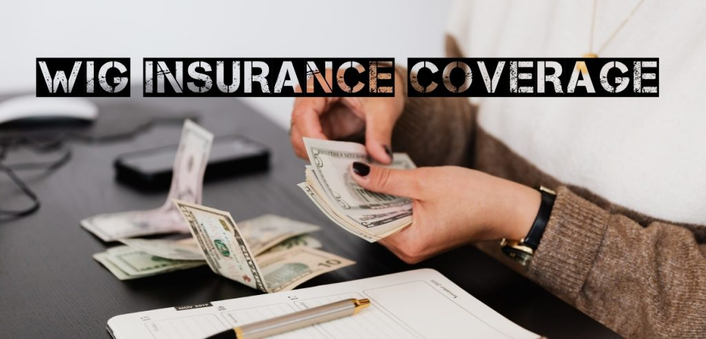 Wigs Insurance Coverage